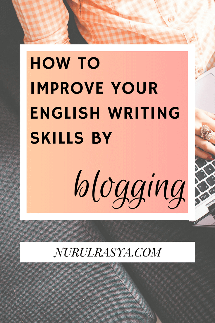 How To Improve Your English Writing Skills By Blogging