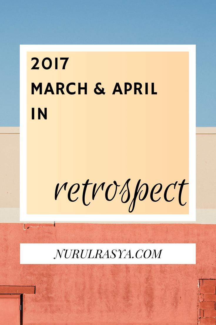 2017 March & April In Retrospect