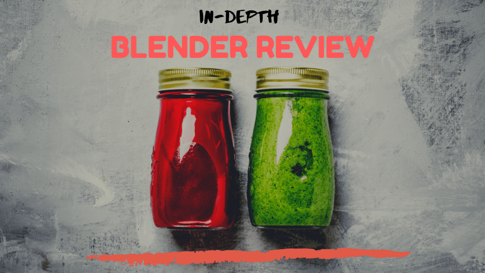 Beet and green smoothie jars with words In-Depth Blender Review above the jars