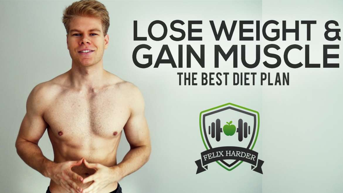 The Best Diet Plan To Lose Weight And Gain Muscle For Men