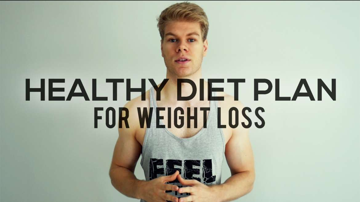 The Best Healthy Diet Plan For Weight Loss | Men & Women