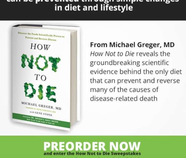 How Not To Die An Instant New York Times Best Seller Nutritionfacts Org