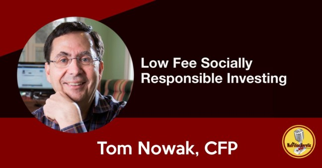 Low Fee Socially Responsible Investing, Tom Nowak Interview