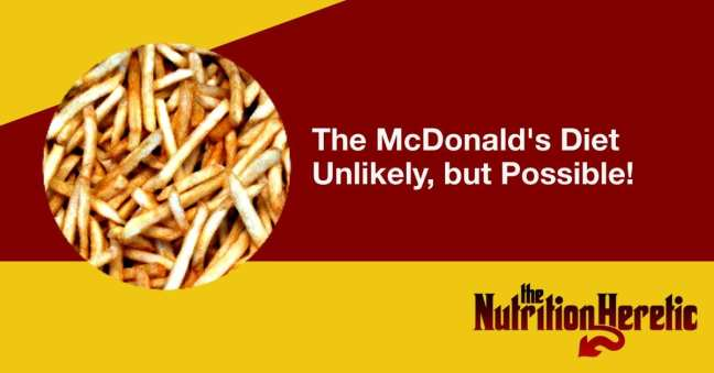 The McDonald's Diet Unlikely, but Possible!