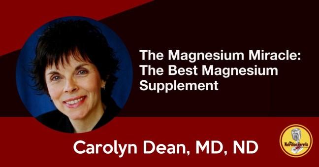 The Best Magnesium Supplement, Carolyn Dean Interview
