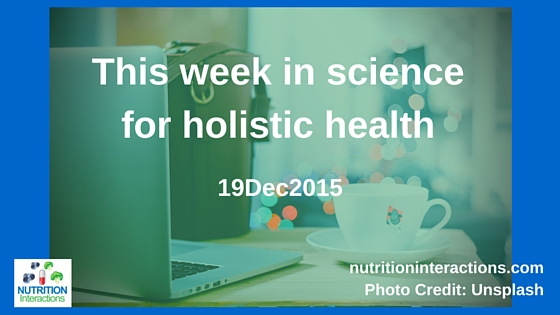 This week in science for holistic health
