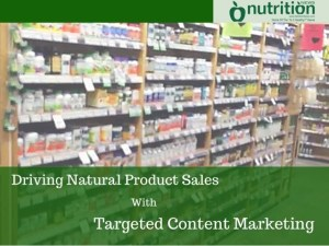 Driving Natural Product Sales With Targeted Content Marketing