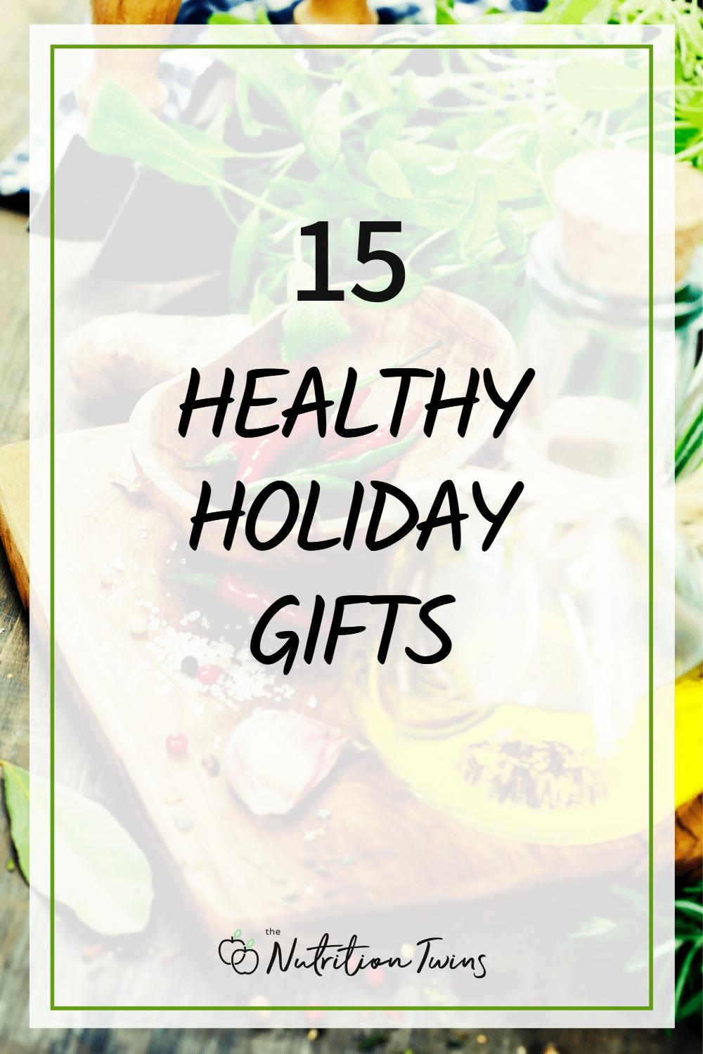 15 Healthy Gift Ideas from Registered Dietitians