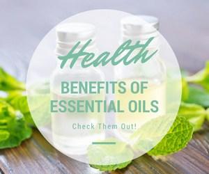 Health Benefits of Essential Oils