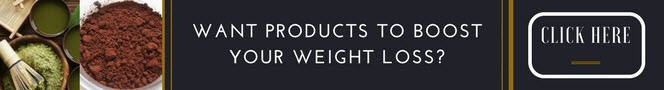 Want Products to Boost Your Weight Loss