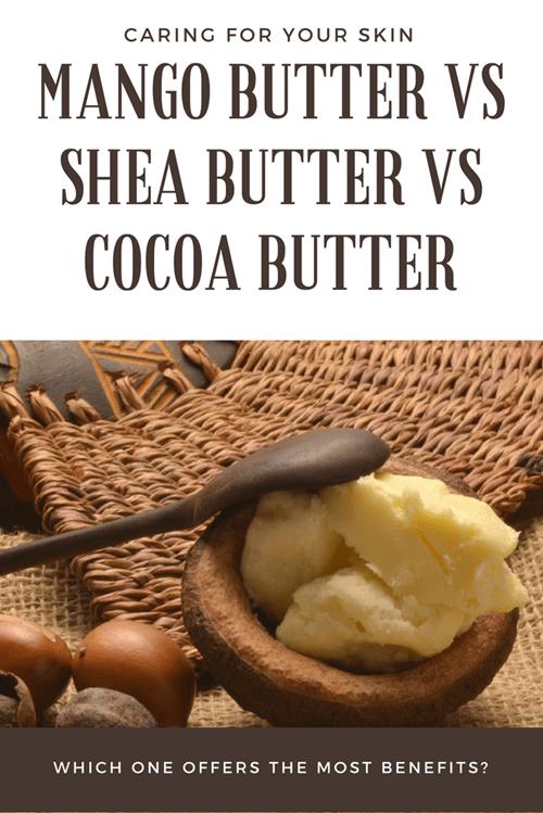 Mango Butter vs Shea Butter vs Cocoa Butter