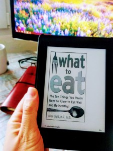 What to Eat: The Ten Things You Really Need to Know to Eat Well and Be Healthy (Luise Light, 2006)
