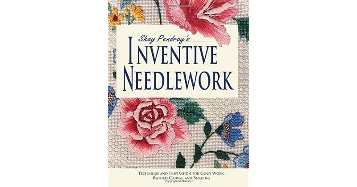 Shay Pendray's Inventive Needlework –  Needlepoint Classic Book Review