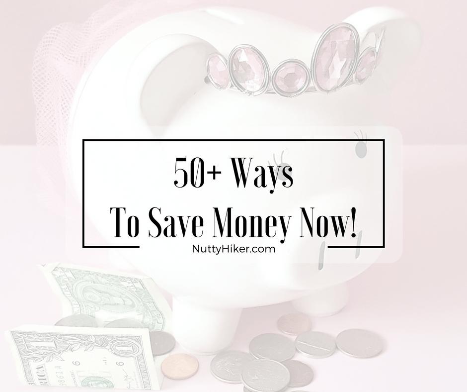 50+ Ways To Save Money Now!