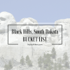 Black Hills, South Dakota Bucket List
