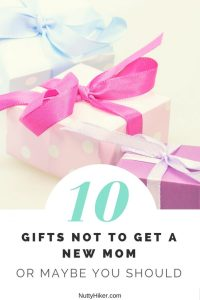 10 gifts not to get a new mom (or maybe you should)