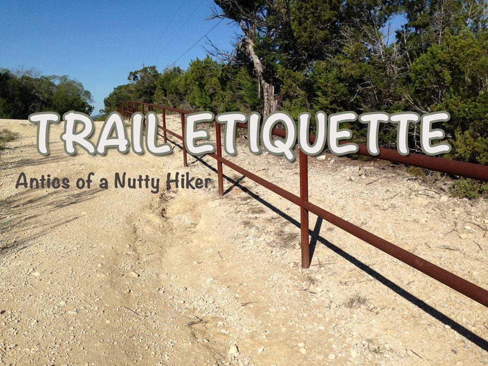 Trail Etiquette - Antics of a Nutty Hiker