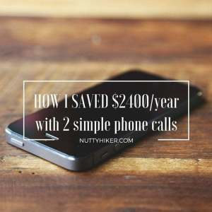 How I saved $2400 a year by making 2 simple phone calls!