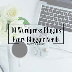 10 WordPress Plugins Every Blogger Needs!