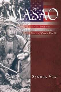 """""""Masao: A Nisei Soldier's Secret and Heroic Role in World War II"""""""