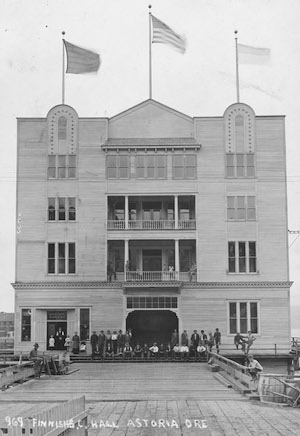 The magnificent Astoria Finnish Socialist Hall was the jewel of a thriving radical community from 1910 until it burned in 1923. (Photo courtesy of the Clatsop County Historical Society)
