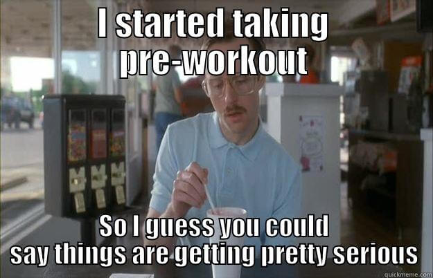 getting serious pre workout meme