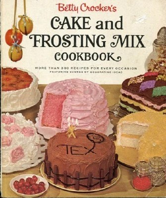 1966 Betty Crocker Cake and Frosting Mix Cookbook, 1st Ed., 4th Printing