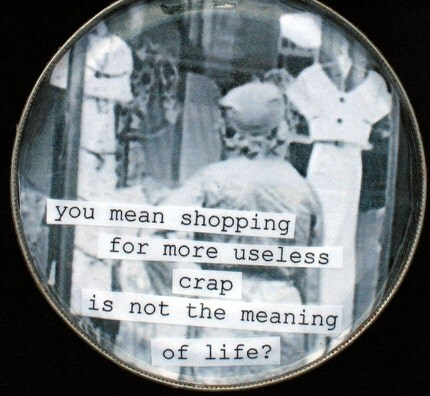 Shopping and the meaning life Magnet. Vintage Image on recycled tin can lid