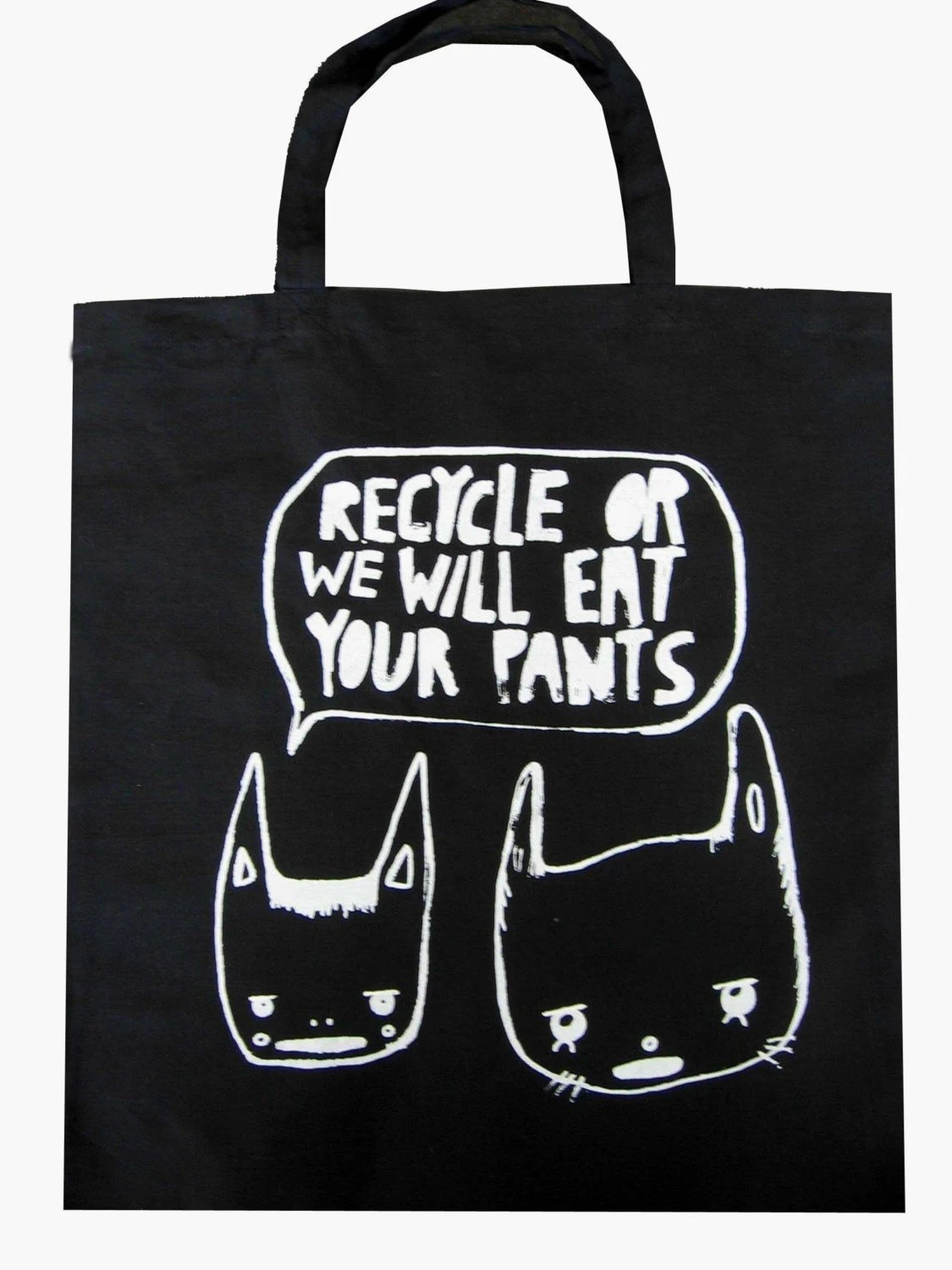 Recycle or these animals are going to eat your pants - tote