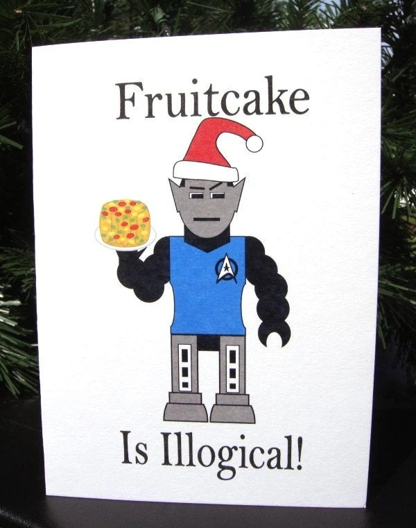 Fruitcake is illogical, Robot Spock and Fruitcake holiday card