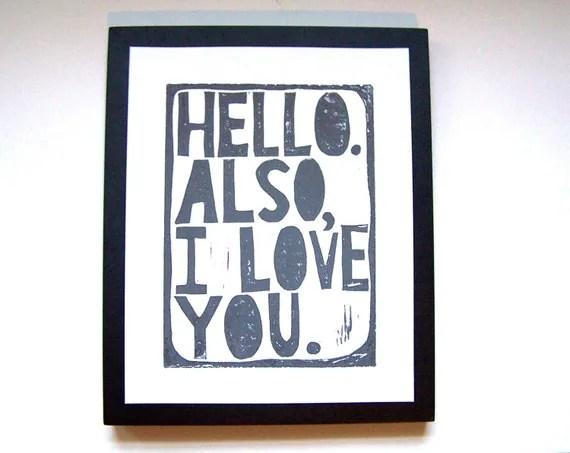 PRINT - Hello.  Also I love you MEDIUM GREY linocut 8X10