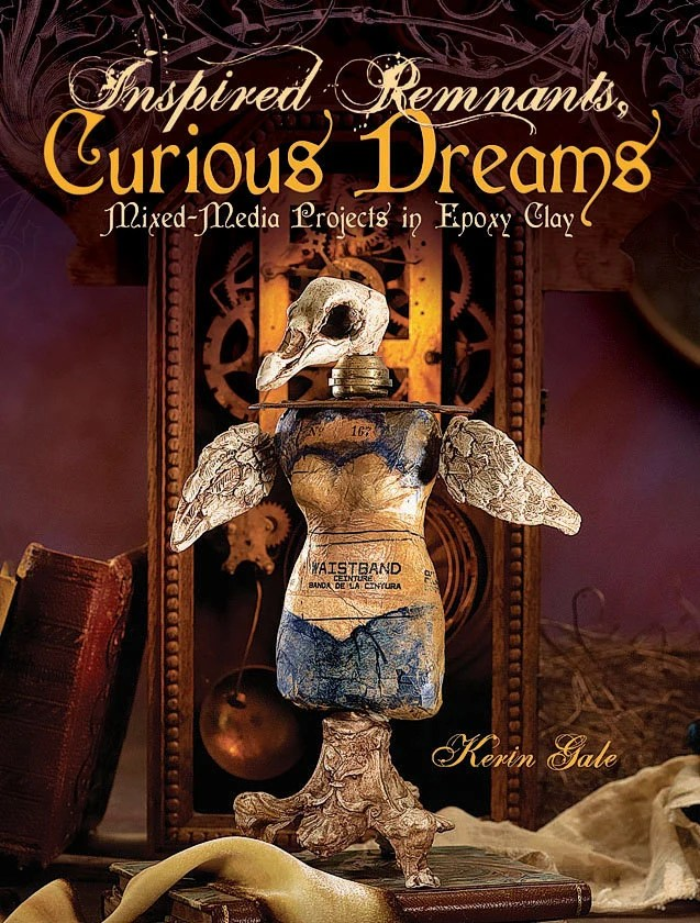 Inspired Remnants, Curious Dreams, Kerin Gale, Resin Clay, Epoxy Clay, Apoxy Clay, Mixed Media Art Book