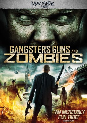 Gangsters, Guns & Zombies