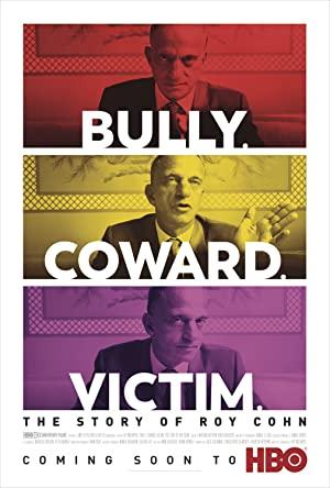 Bully. Coward. Victim: The Story of Roy Cohn