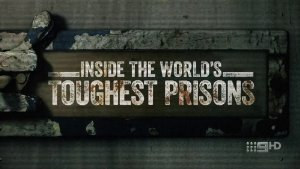 Inside World's Toughest Prisons