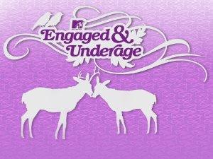 Engaged & Underage