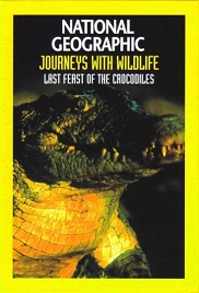 National Geographic: The Last Feast of the Crocodiles