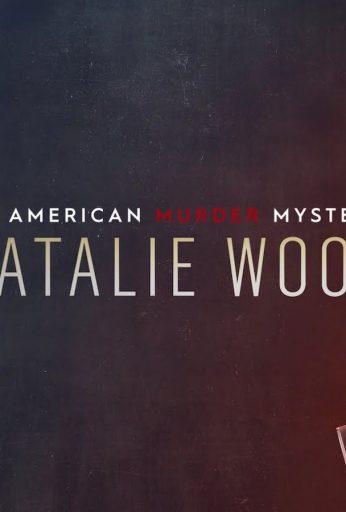 Natalie Wood: An American Murder Mystery