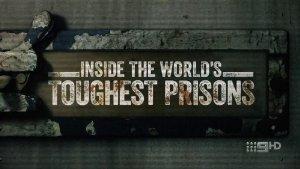 Inside World's Toughest Prisons