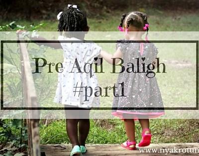 Pre Aqil Baligh #part1