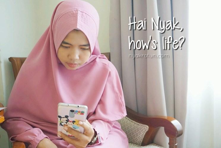 Hai Nyak, How's Life?