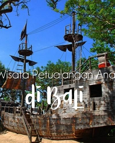 5 Rekomendasi Wisata Petualangan Anak di Bali. Dijamin Seru!