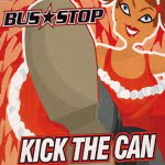 Kick The Can/Bus Stop