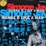 Wanna B Like A Man/Simone Jay