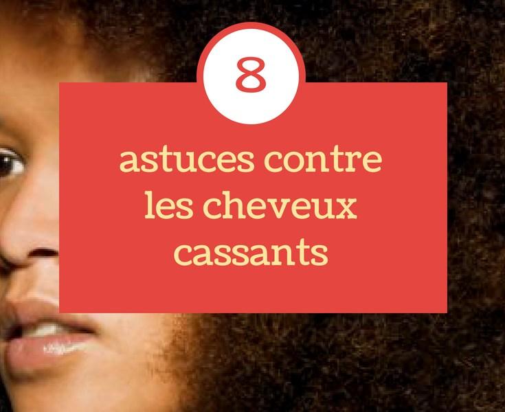 8 astuces pour lutter contre les cheveux cassants