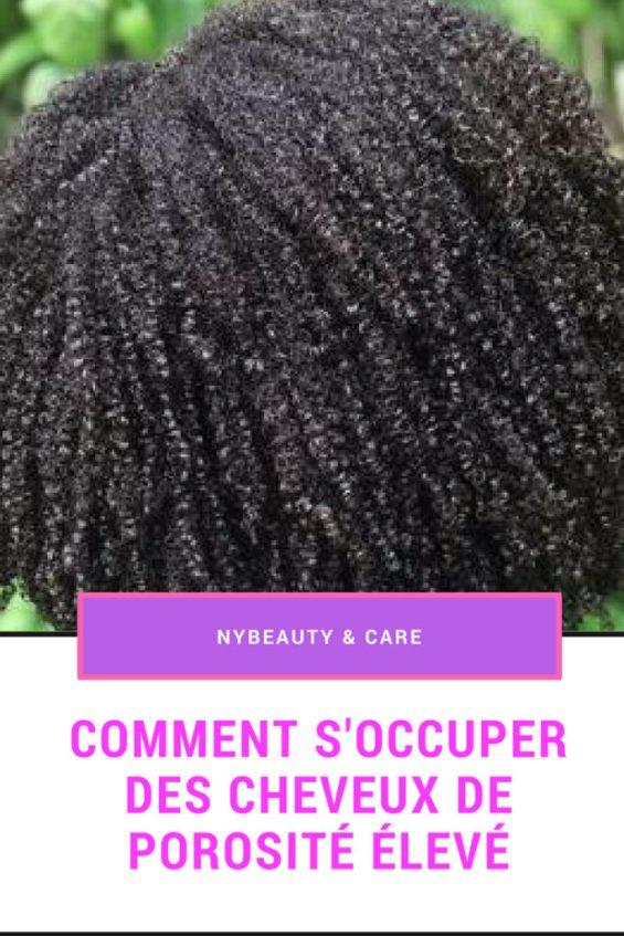 comment s'occuper de ses cheveux de forte porosité
