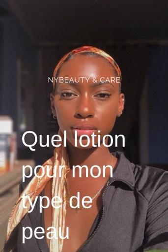 ma lotion en fonction de mon type de peau