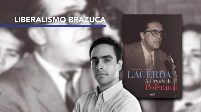 """Análise de """"Lacerda: A Virtude da Polêmica"""""""