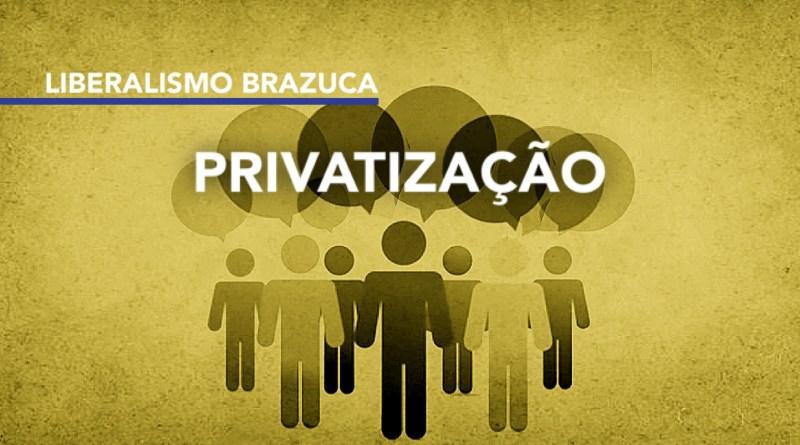 Por que é preciso defender as privatizações no Brasil?