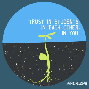 trust in students, in each other, in you, written over a sprouting seed putting roots into sparkling soil
